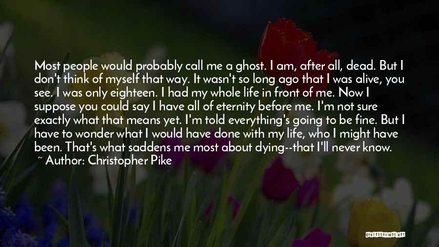 What's In Front Of You Quotes By Christopher Pike