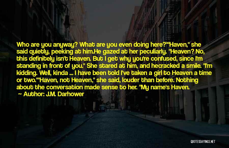 What's In Front Of You Quotes By J.M. Darhower