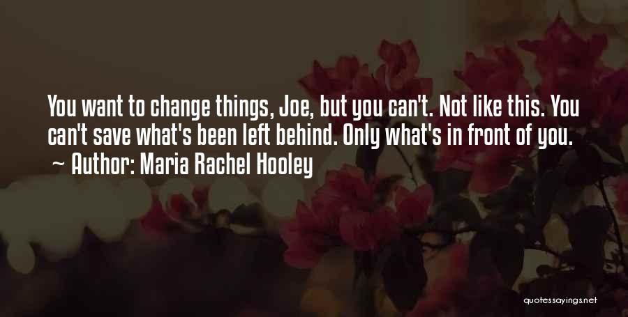 What's In Front Of You Quotes By Maria Rachel Hooley