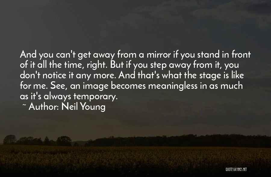What's In Front Of You Quotes By Neil Young