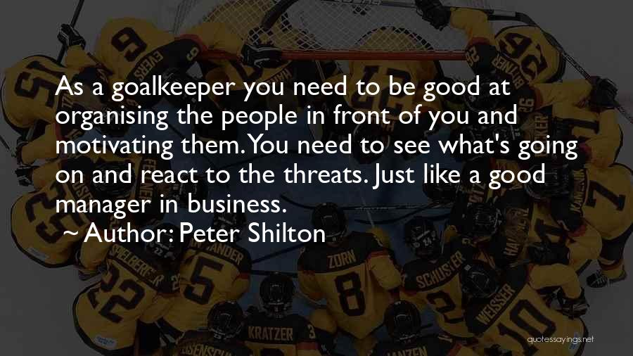 What's In Front Of You Quotes By Peter Shilton