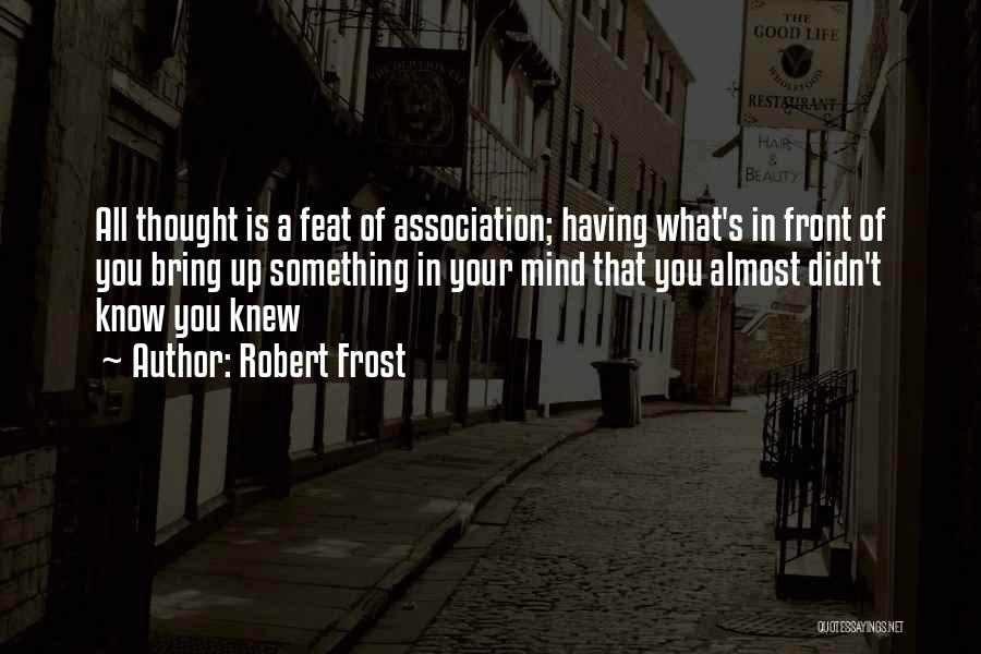 What's In Front Of You Quotes By Robert Frost