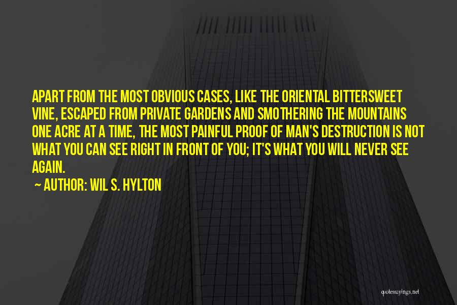 What's In Front Of You Quotes By Wil S. Hylton