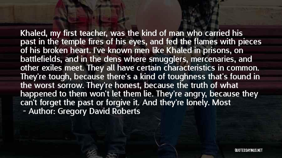 What's In The Heart Quotes By Gregory David Roberts