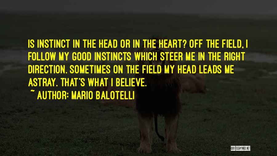 What's In The Heart Quotes By Mario Balotelli