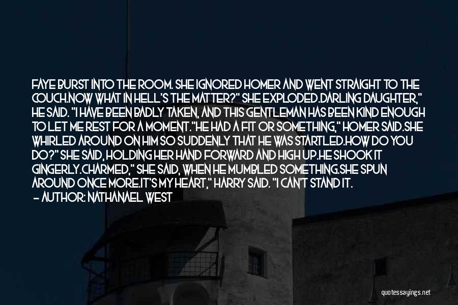 What's In The Heart Quotes By Nathanael West