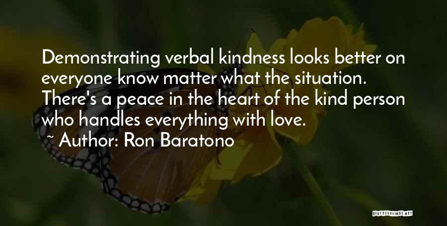 What's In The Heart Quotes By Ron Baratono