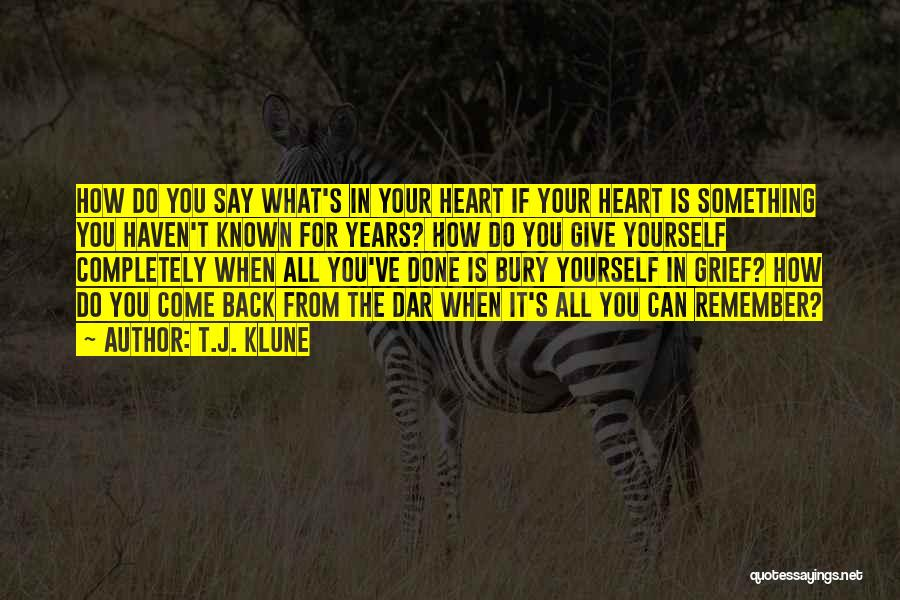 What's In The Heart Quotes By T.J. Klune