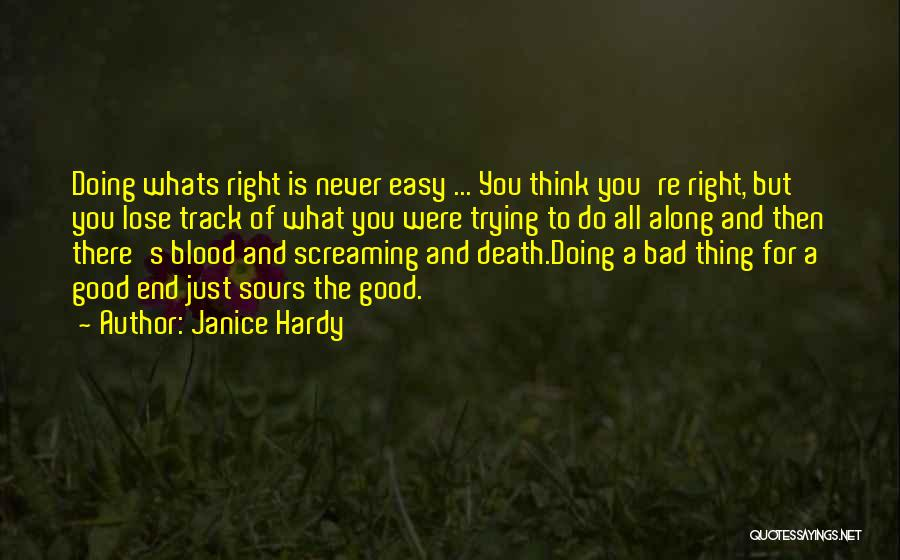 Whats Right Quotes By Janice Hardy