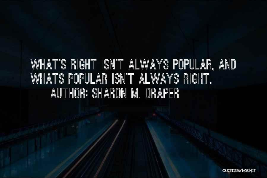 Whats Right Quotes By Sharon M. Draper