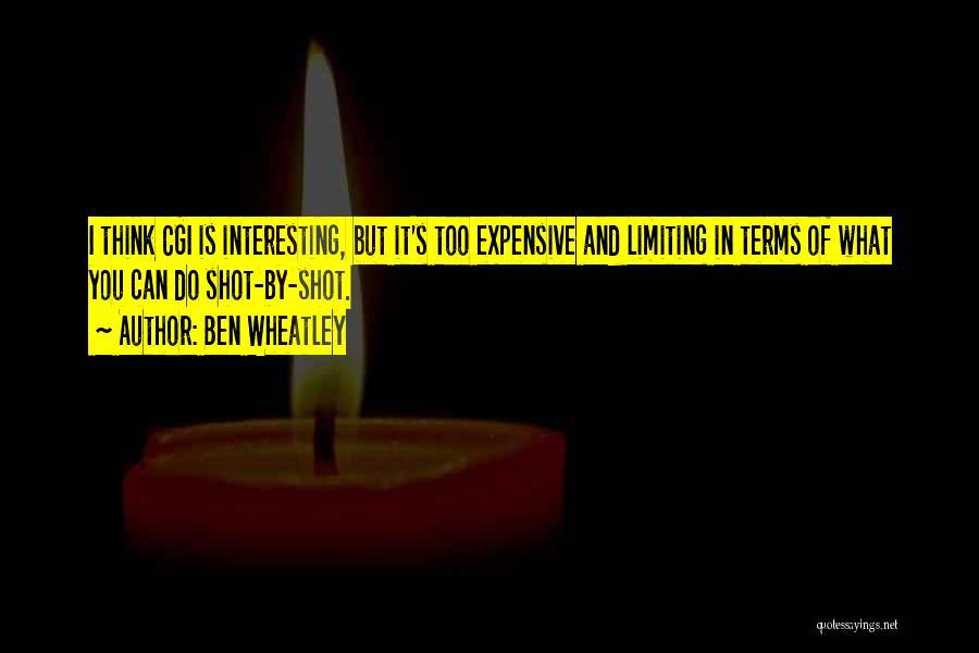 Wheatley Quotes By Ben Wheatley