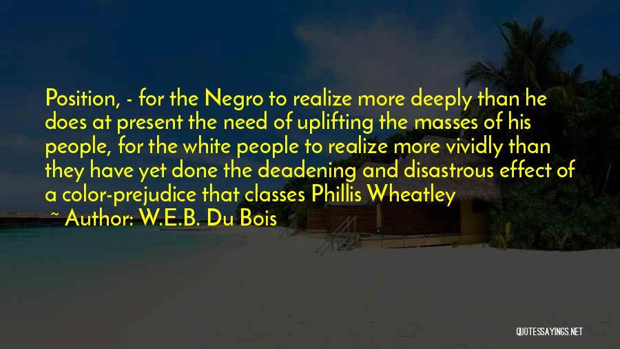 Wheatley Quotes By W.E.B. Du Bois