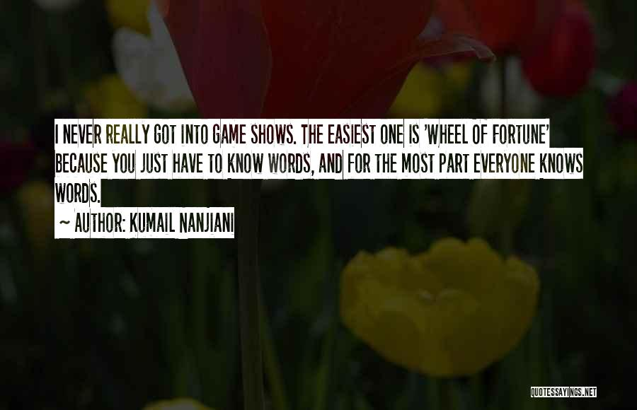 Wheel Of Fortune Game Quotes By Kumail Nanjiani