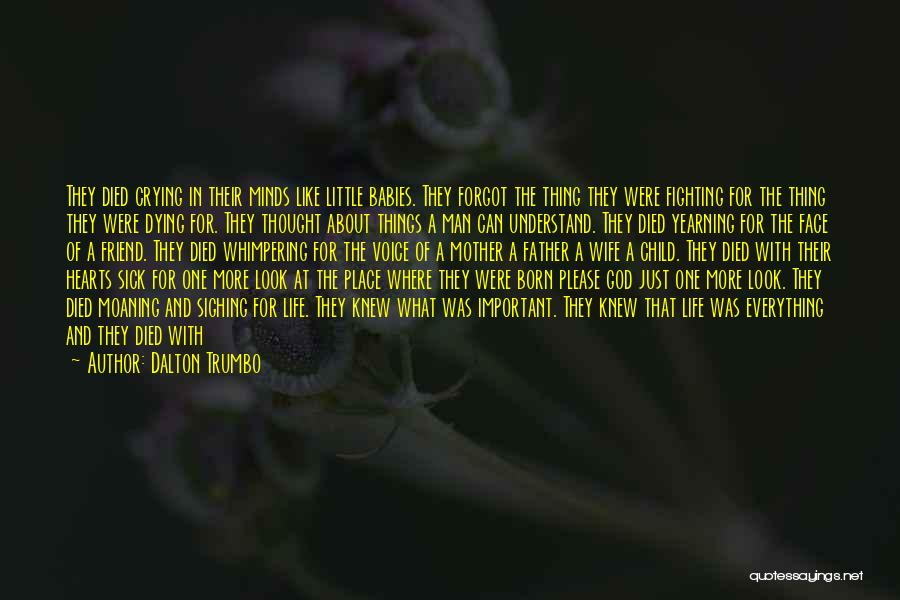 When A Friend's Mother Died Quotes By Dalton Trumbo