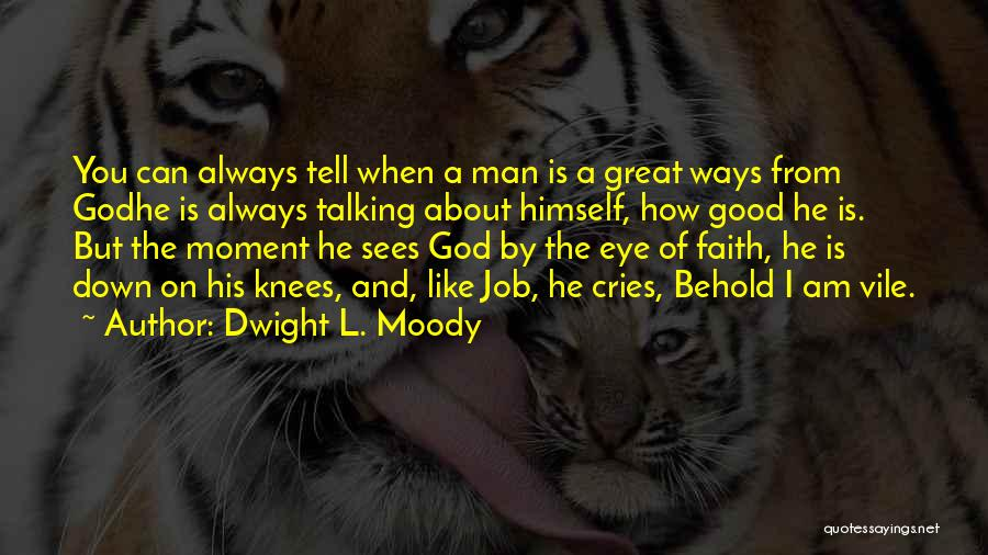 When A Man Cries Quotes By Dwight L. Moody
