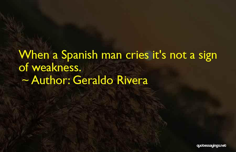 When A Man Cries Quotes By Geraldo Rivera