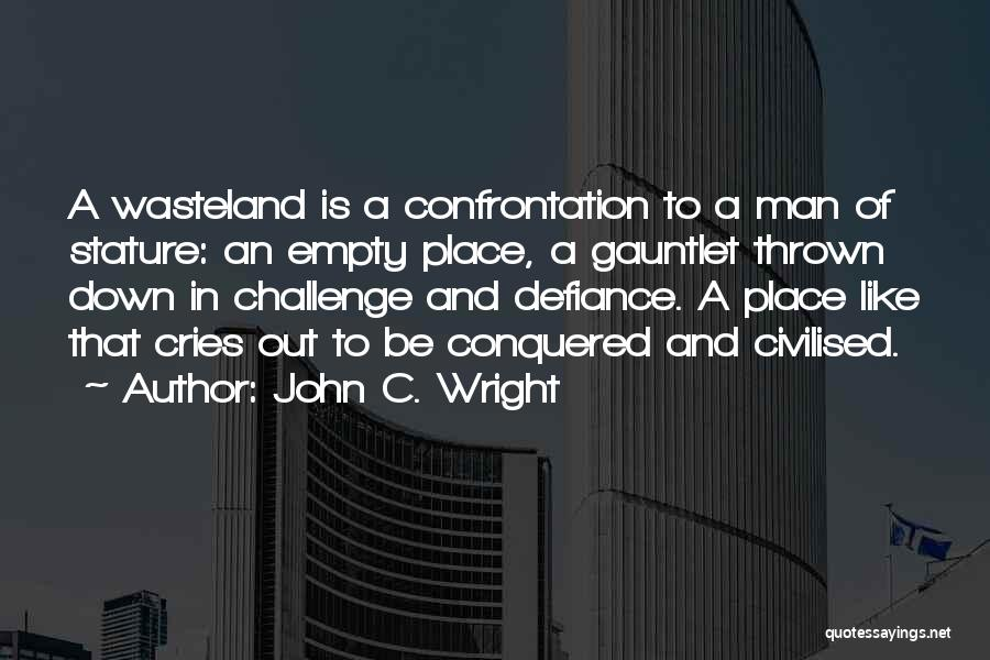 When A Man Cries Quotes By John C. Wright
