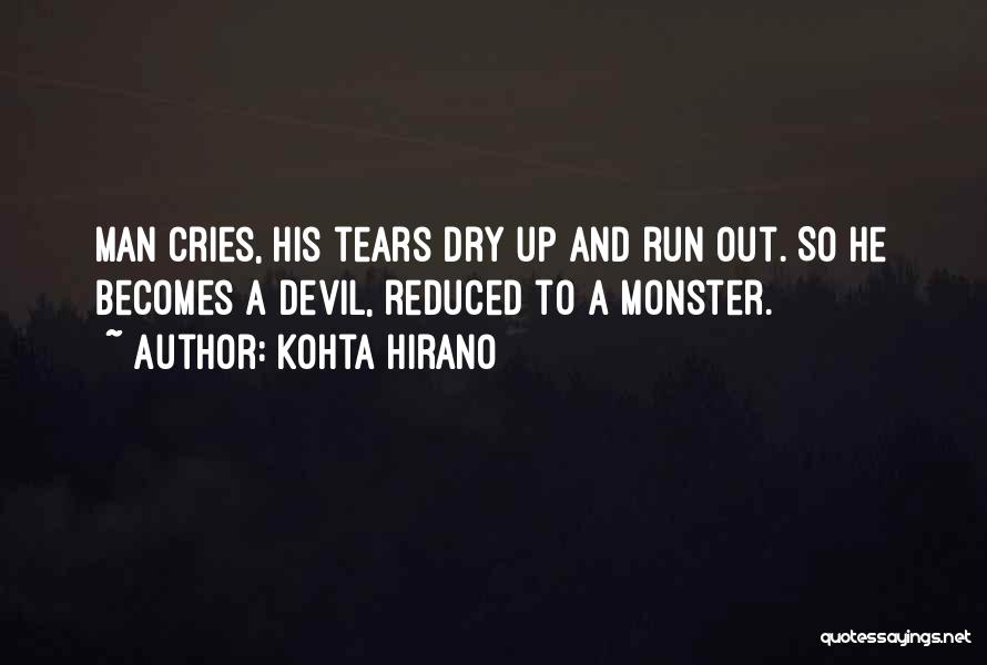 When A Man Cries Quotes By Kohta Hirano