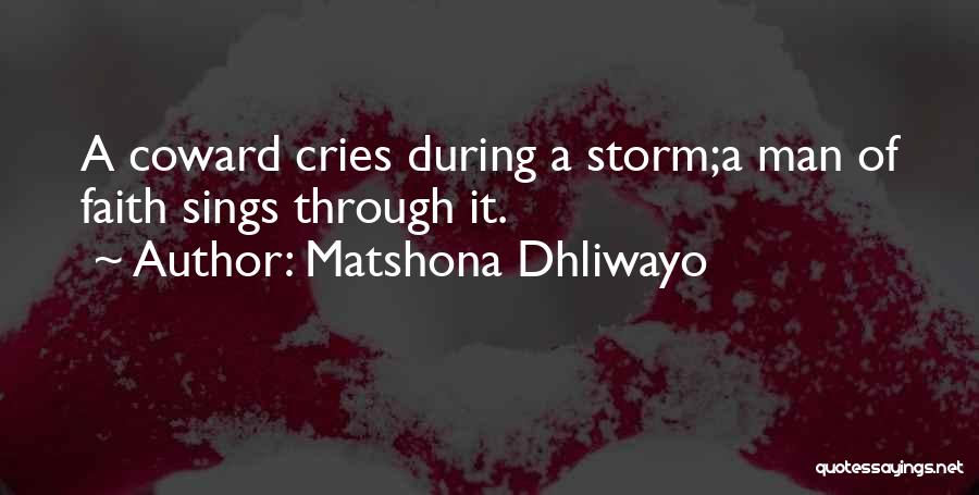 When A Man Cries Quotes By Matshona Dhliwayo