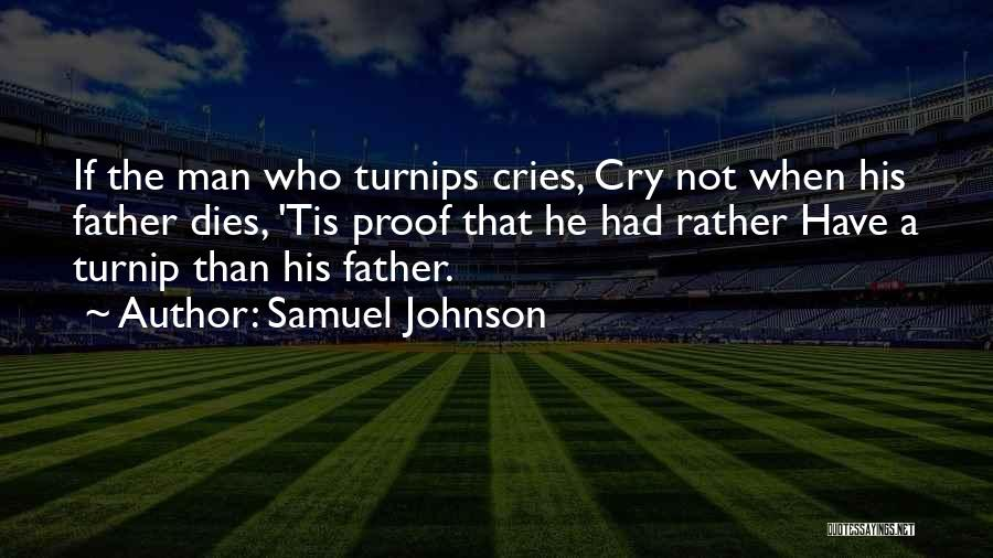 When A Man Cries Quotes By Samuel Johnson