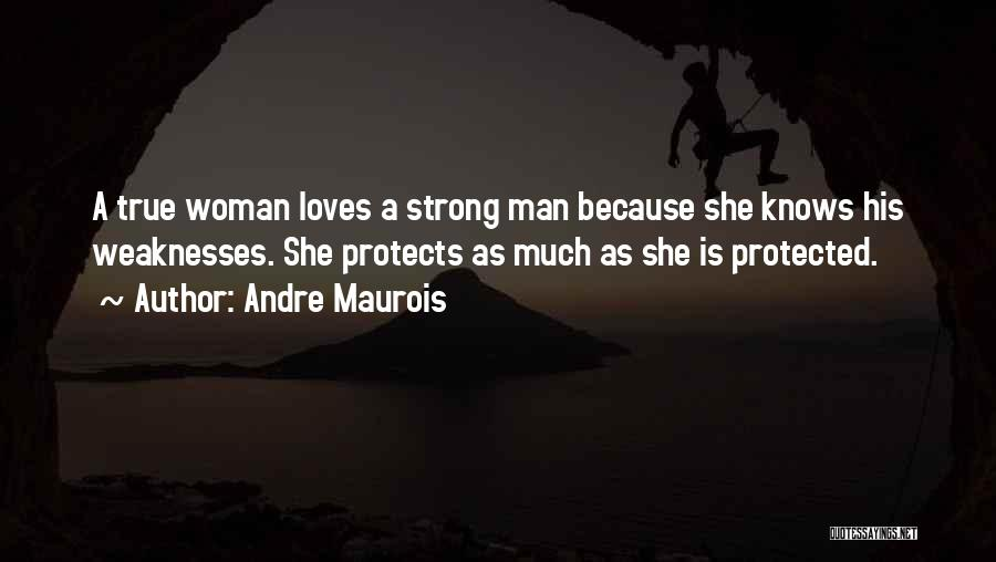 When A Man Really Loves A Woman Quotes By Andre Maurois