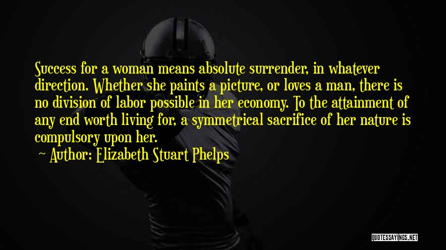 When A Man Really Loves A Woman Quotes By Elizabeth Stuart Phelps