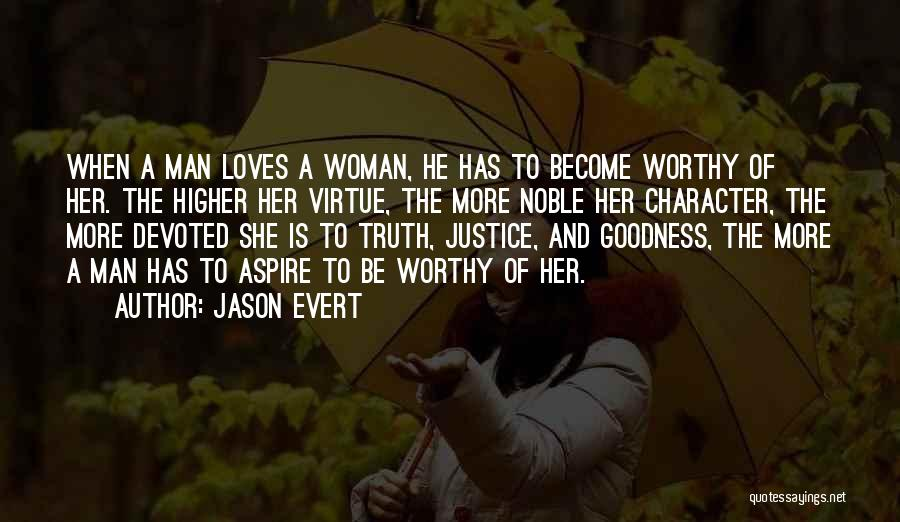 When A Man Really Loves A Woman Quotes By Jason Evert