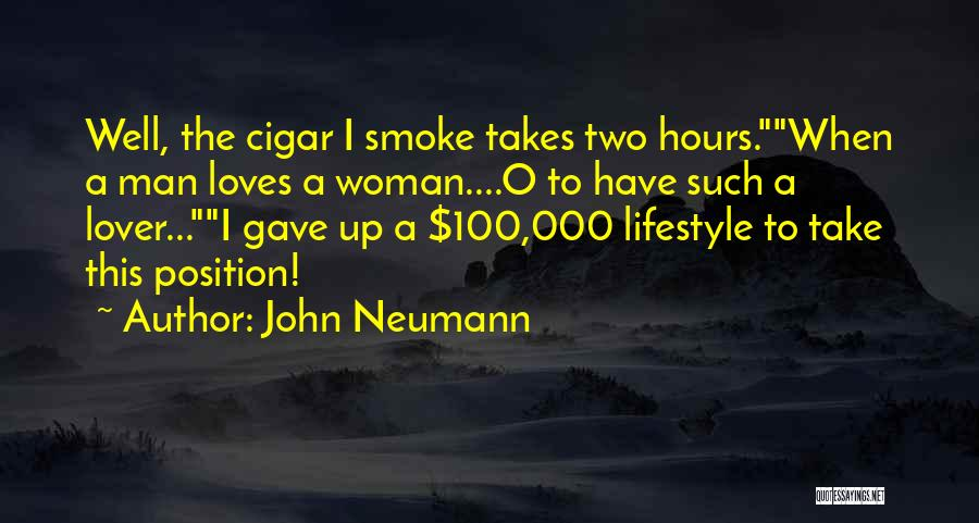 When A Man Really Loves A Woman Quotes By John Neumann