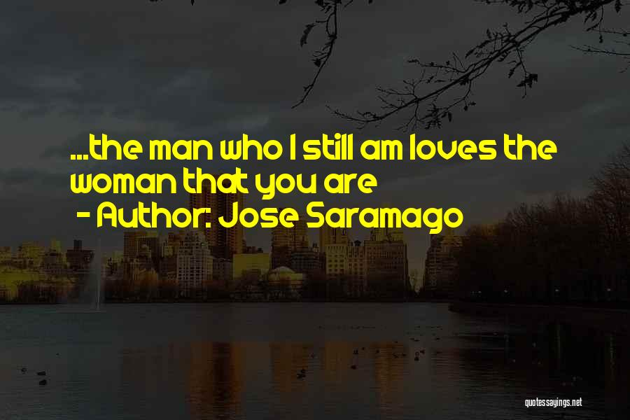 When A Man Really Loves A Woman Quotes By Jose Saramago
