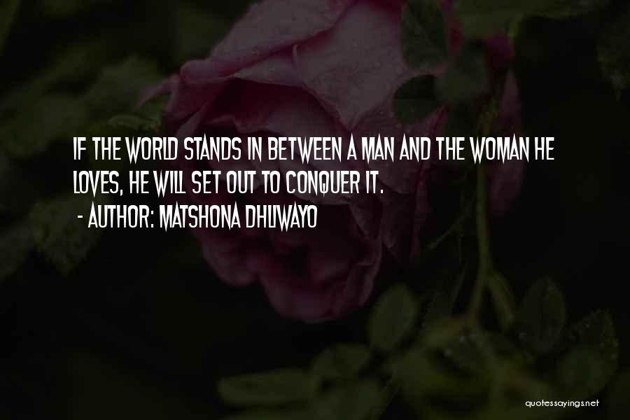 When A Man Really Loves A Woman Quotes By Matshona Dhliwayo