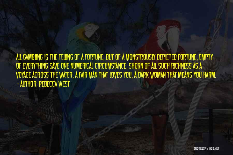 When A Man Really Loves A Woman Quotes By Rebecca West