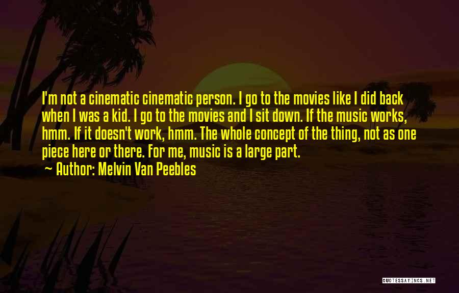 When A Person Doesn't Like You Back Quotes By Melvin Van Peebles