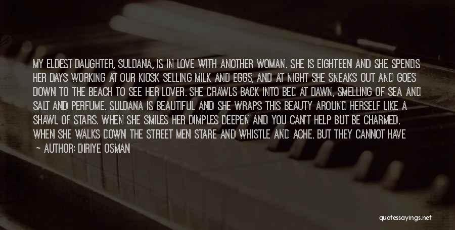 When A Woman Walks Away Quotes By Diriye Osman