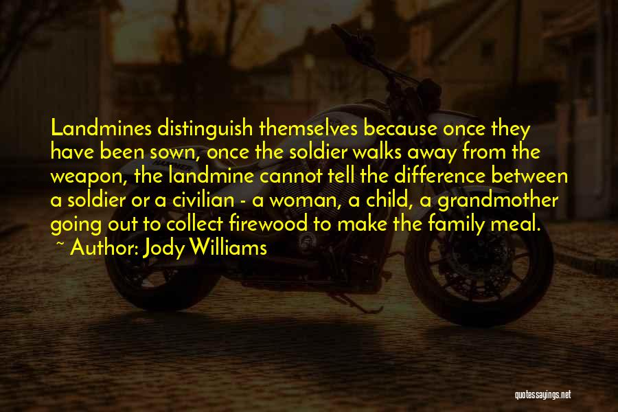 When A Woman Walks Away Quotes By Jody Williams