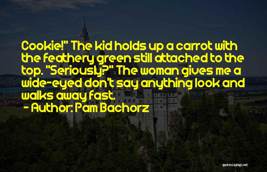 When A Woman Walks Away Quotes By Pam Bachorz