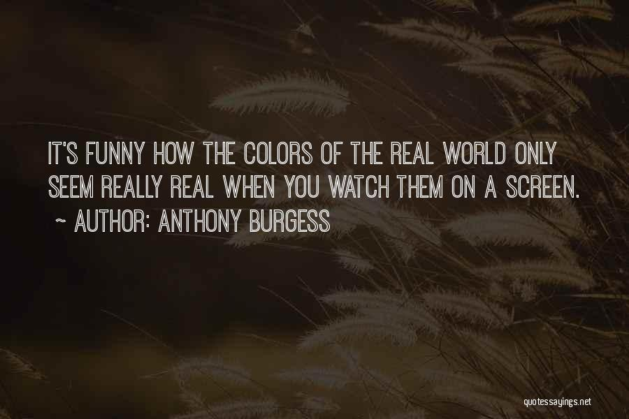When Funny Quotes By Anthony Burgess