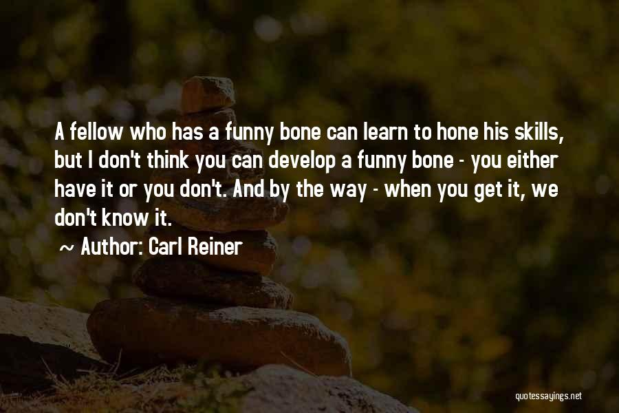 When Funny Quotes By Carl Reiner