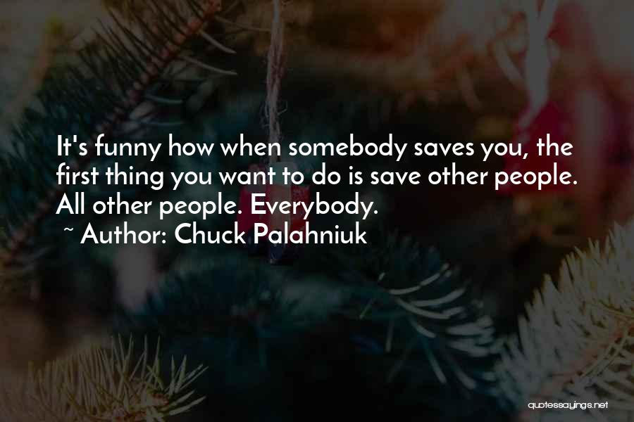 When Funny Quotes By Chuck Palahniuk