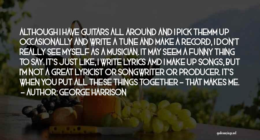 When Funny Quotes By George Harrison