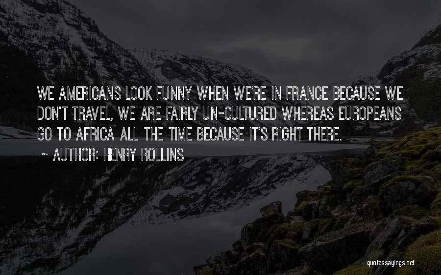 When Funny Quotes By Henry Rollins