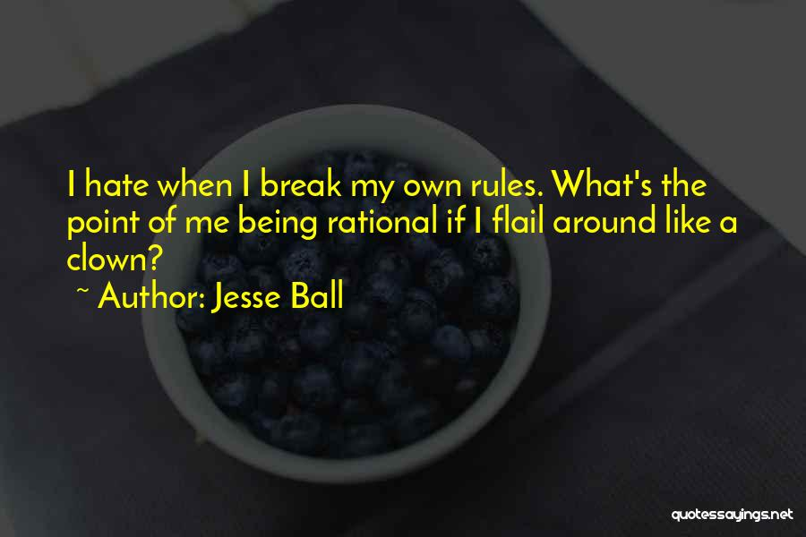 When Funny Quotes By Jesse Ball