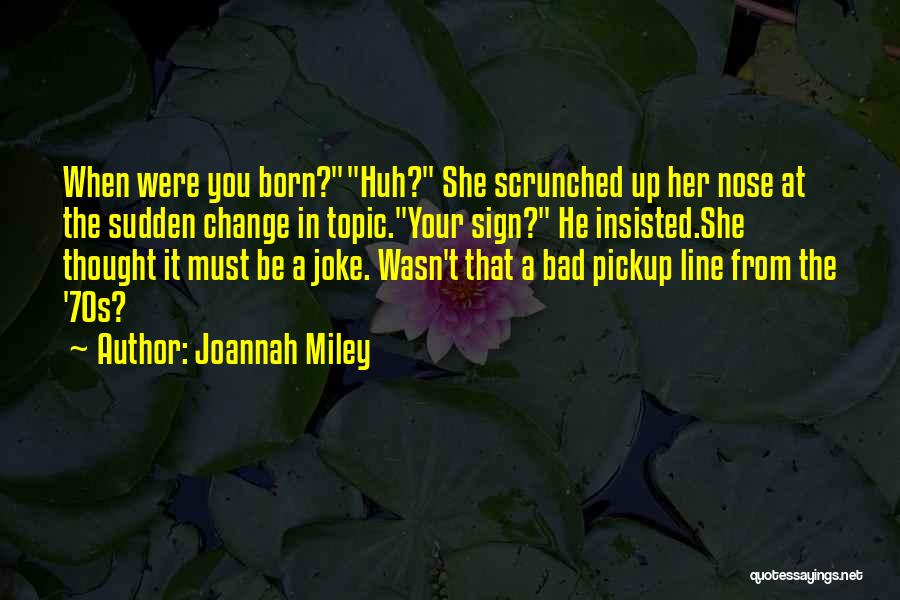 When Funny Quotes By Joannah Miley