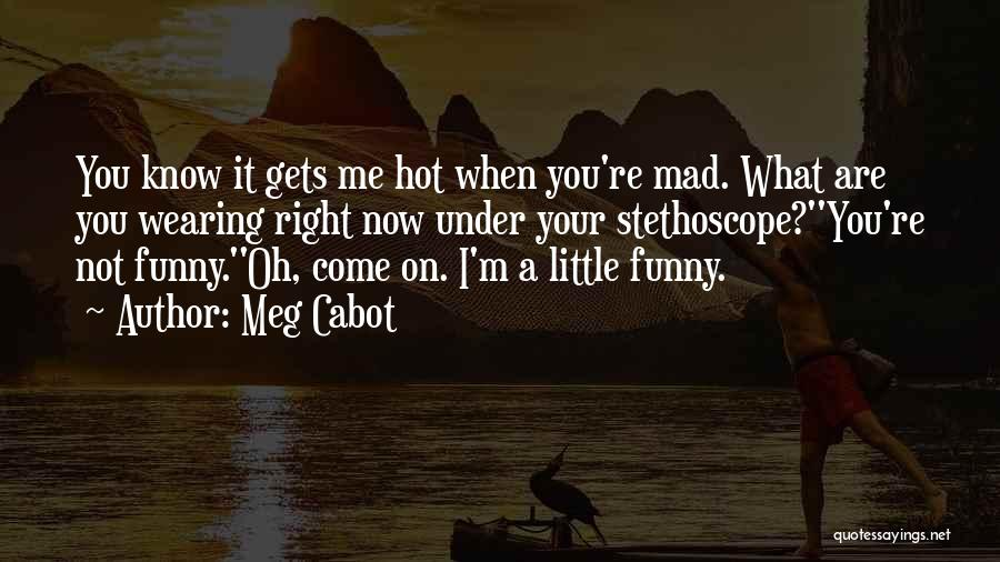 When Funny Quotes By Meg Cabot