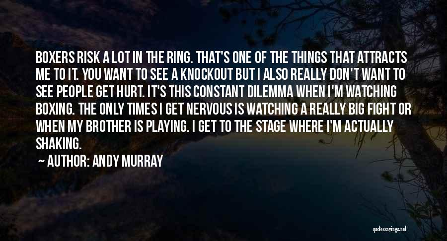 When Get Hurt Quotes By Andy Murray