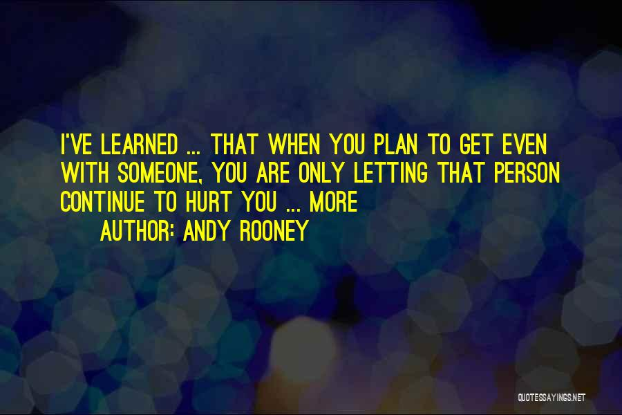 When Get Hurt Quotes By Andy Rooney