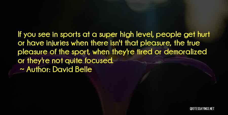 When Get Hurt Quotes By David Belle