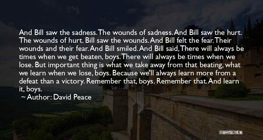 When Get Hurt Quotes By David Peace