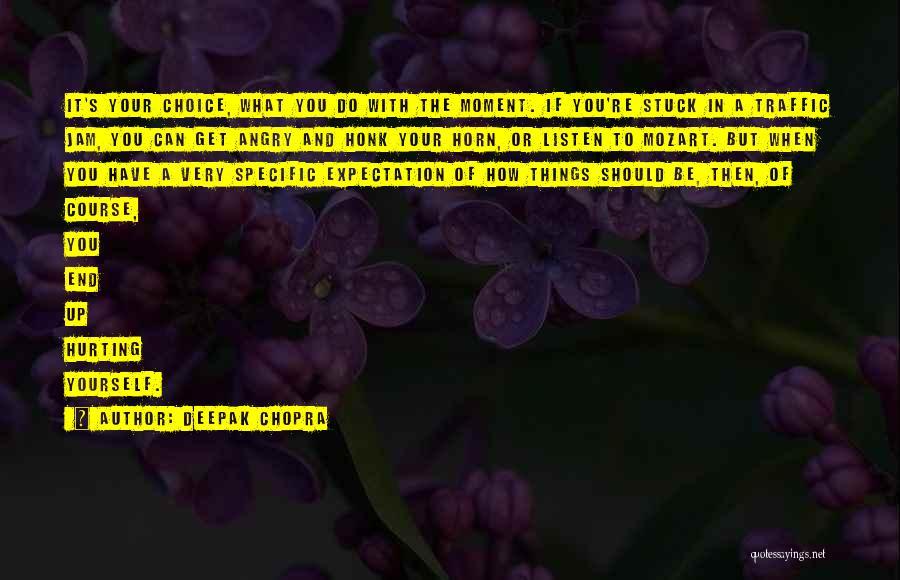 When Get Hurt Quotes By Deepak Chopra