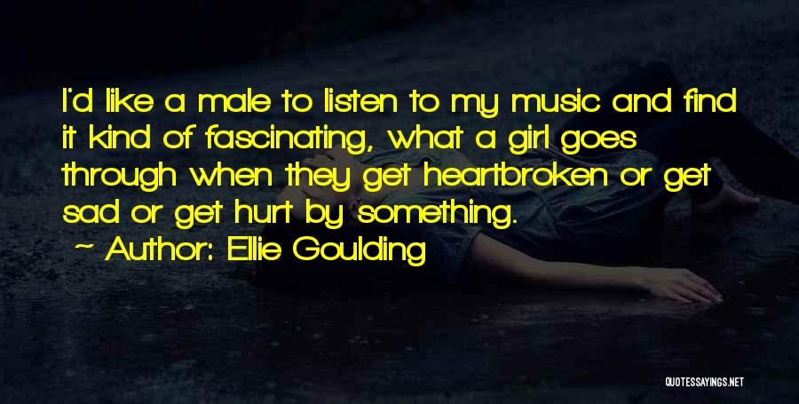 When Get Hurt Quotes By Ellie Goulding