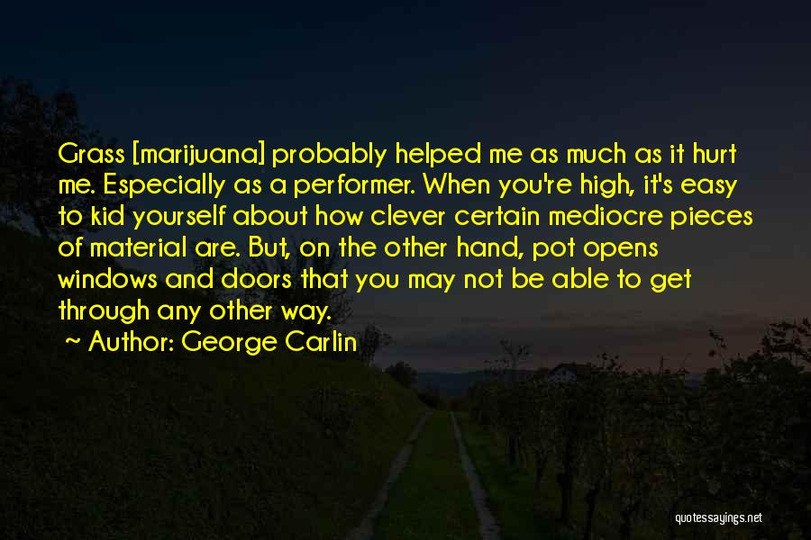 When Get Hurt Quotes By George Carlin